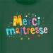 T-shirt Merci Maîtresse Vert bouteille. n°2